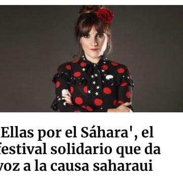 'Ellas por el Sáhara', el festival solidario que da voz a la causa saharaui – Público