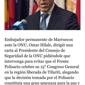 Marruecos pide al Consejo de Seguridad intervenir para evitar la celebración del 15° Congreso del Frente Polisario en la región liberada de Tifariti.