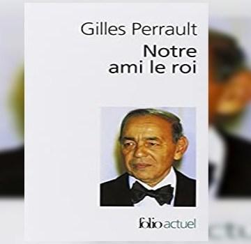 Maroc: 30 ans après sa parution, le souvenir du livre «Notre ami le roi» reste vivace   Sahara Press Service