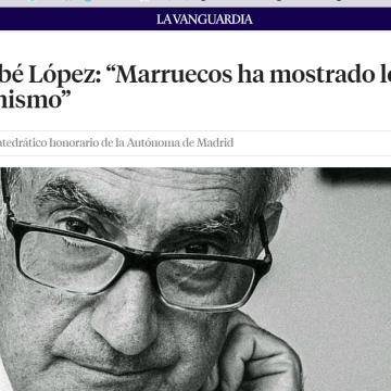 """Bernabé López: """"Marruecos ha mostrado lo peor de sí mismo"""" – La Vanguardia"""