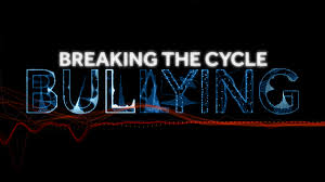 Bullying breaking the cycle