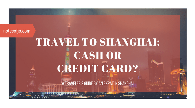 Travel to Shanghai: Cash or Credit Card?