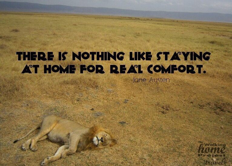 Quotes: Jane Austen - There is nothing like staying at home for real comfort