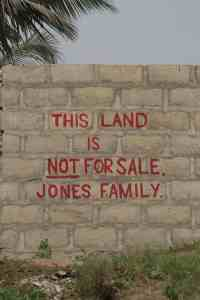 Grafitti This land is not for sale, Kokrobite, Ghana (2011-12)