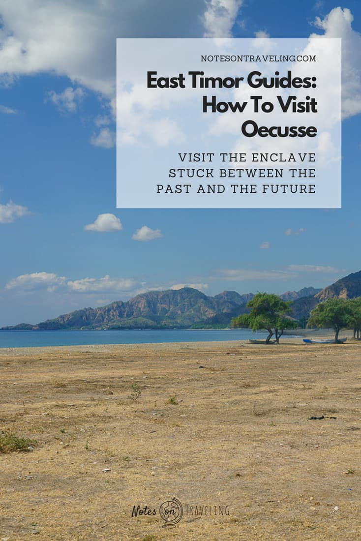 Learn all you need to know to organize a visit to the Timor-Leste enclave Oecusse, a place that's stuck somewhere between the past and the future. The comprehensive guide includes things to do, transport options, accommodation, and food. #timorleste #offthebeatentrack #southeastasia