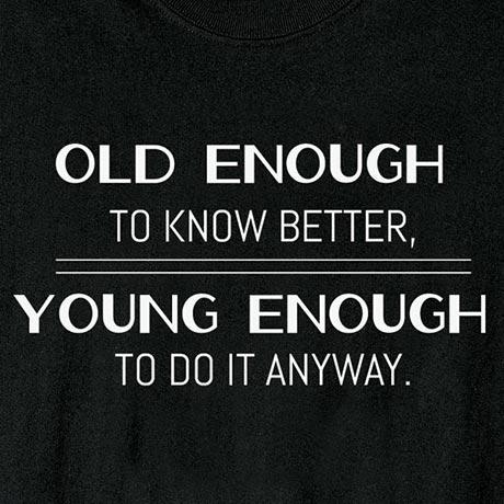 old enough