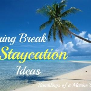 Spring Break Staycation