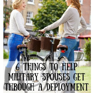 6 Things To Help Military Spouses Get Through A Deployment