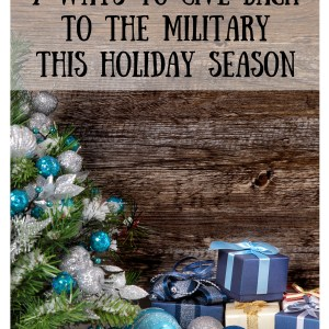7 Ways To Give Back To the Military This Holiday Season