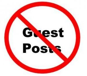 No Guest Posts! Please.