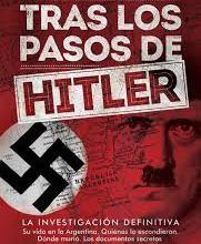 Photo of TRAS LOS PASOS DE HITLER: EL FUHRER VINO A LA ARGENTINA Y SE APELLIDÓ KIRCHNER