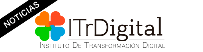 Noticias – Instituto de Transformación Digital