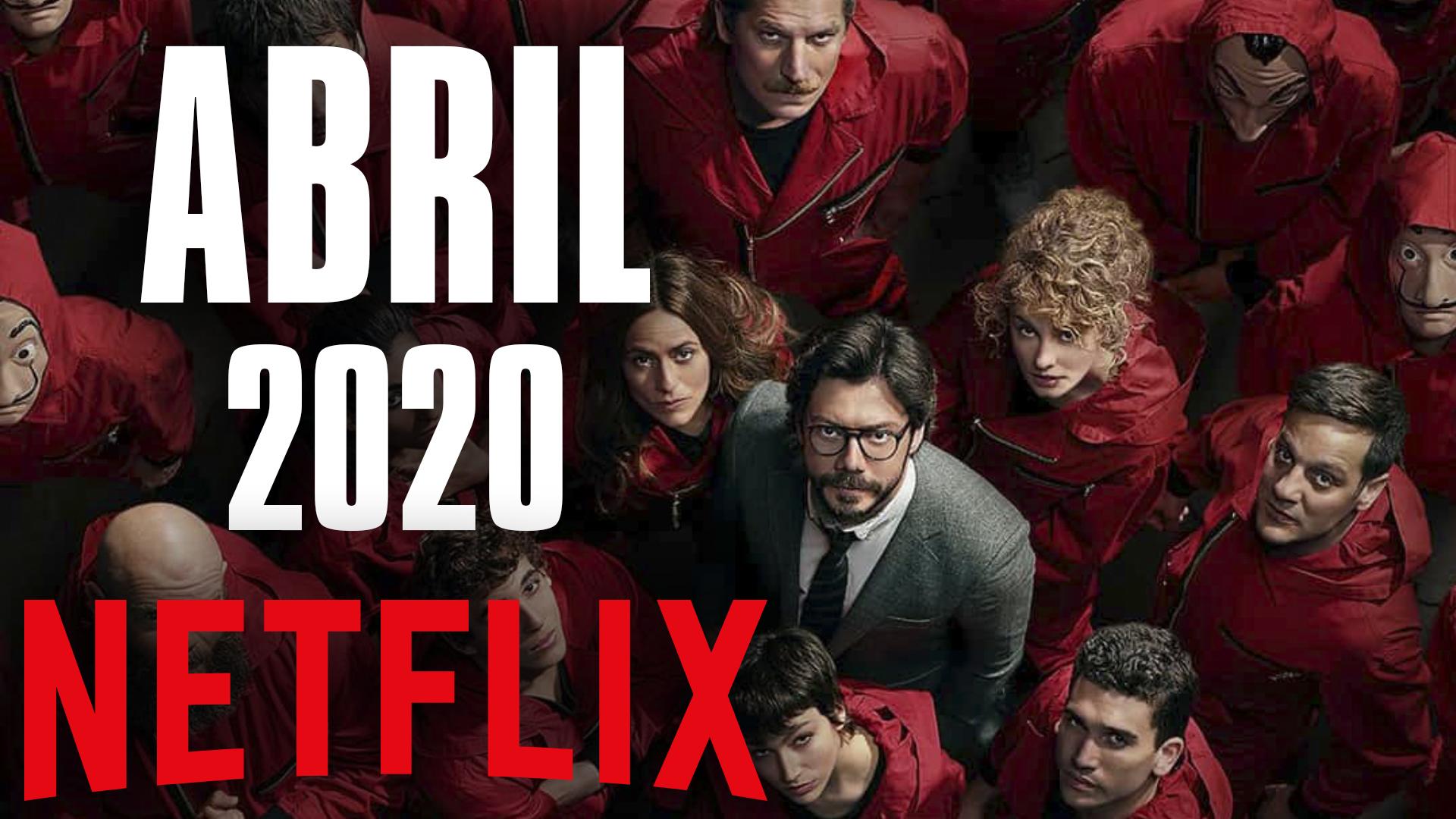 Netflix: lo más importante que llegará en abril 2020