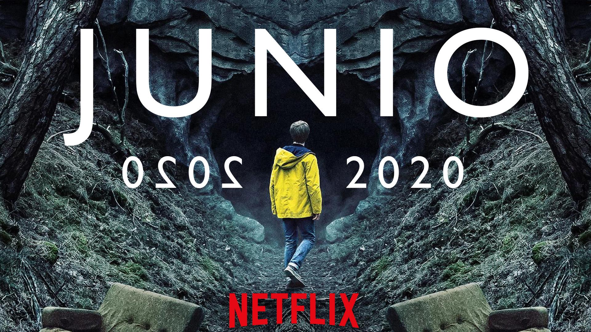 Netflix: lo más importante que llegará en junio 2020