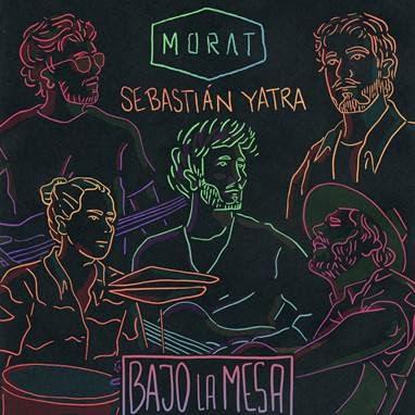 """BAJO LA MESA"" de MORAT/ SEBASTIAN YATRA llega hoy 7"