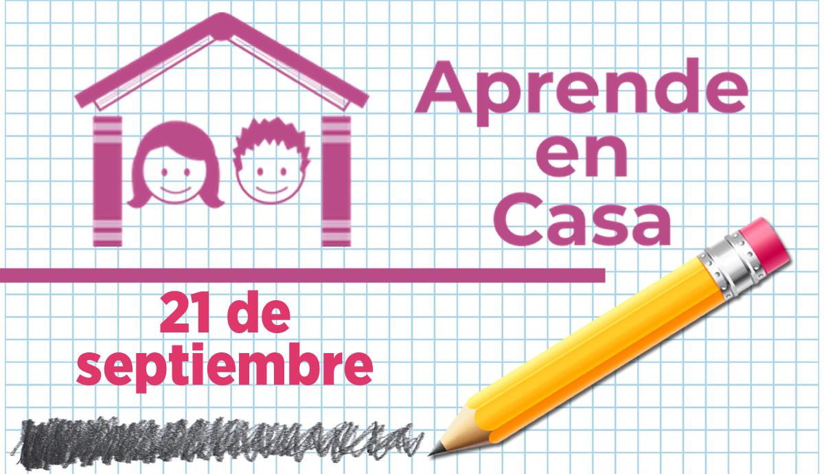 Aprende en Casa 21 de septiembre
