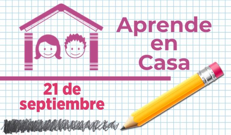 Aprende en Casa – Clases del 21 de septiembre