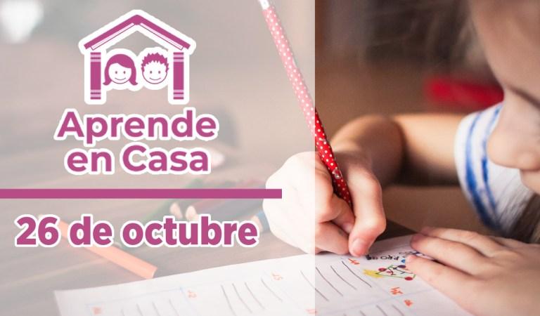 Clases y materiales de Aprende en Casa – 26 de octubre