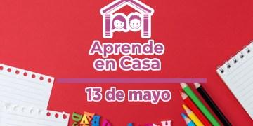 13 de mayo aprende en casa
