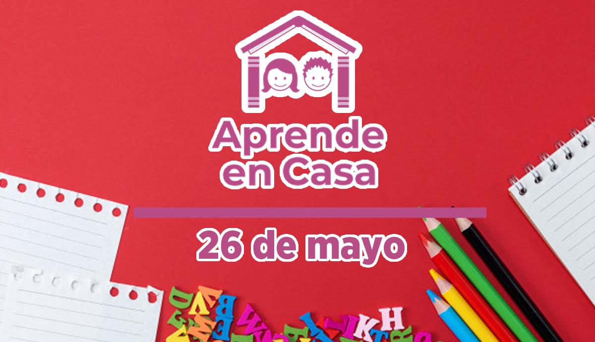 26 de mayo aprende en casa