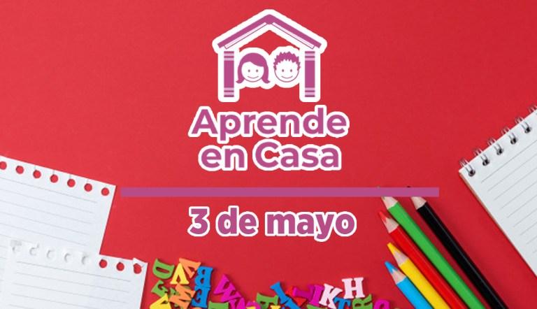 3 de mayo aprende en casa