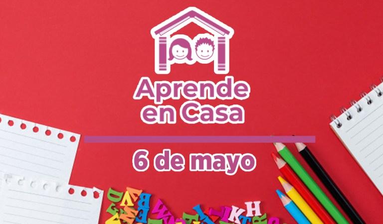 Aprende en Casa – Clases y materiales del jueves 6 de mayo del 2021