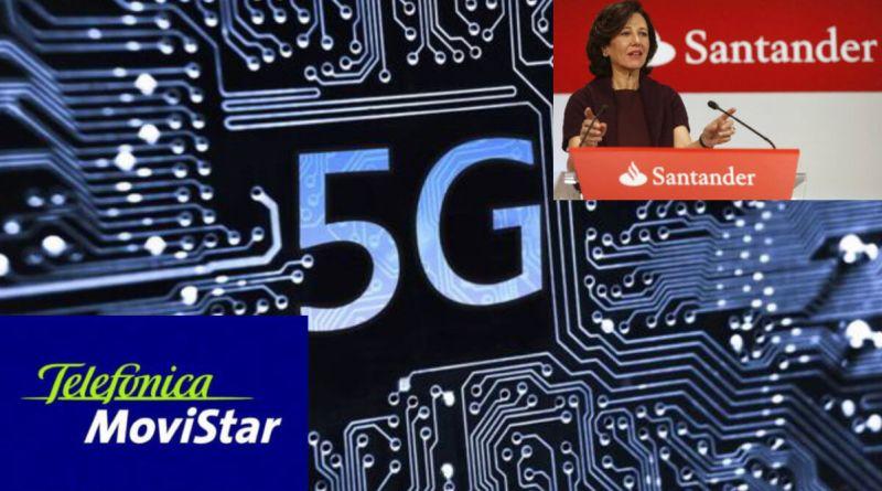 Telefónica y Santander impulsarán el 5G en la banca española