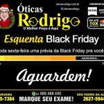 ÓTICAS RODRIGO – Nesta sexta-feira começa o Esquenta Black Friday Óticas Rodrigo