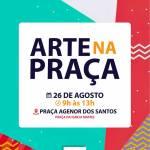 """EVENTO – PROJETO 'ARTE NA PRAÇA"""" VAI MOVIMENTAR PRAÇA DE MATRIZ EM SÃO PEDRO DA ALDEIA"""