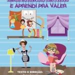 """SÃO PEDRO DA ALDEIA – TEATRO MUNICIPAL APRESENTA MUSICAL """"ENTREI NA HISTÓRIA SEM QUERER E APRENDI PRA VALER"""""""