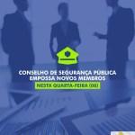 SÃO PEDRO DA ALDEIA – CONSELHO DE SEGURANÇA PÚBLICA EMPOSSA NOVOS MEMBROS NESTA QUARTA-FEIRA (08)