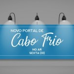 CABO FRIO – Prefeitura de Cabo Frio lança novo portal nesta sexta (31)