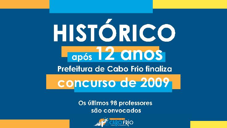 Histórico: após 12 anos, Prefeitura de Cabo Frio finaliza o concurso de 2009