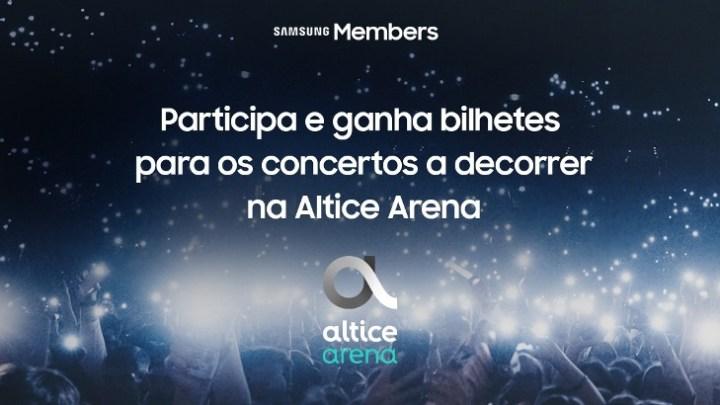 Samsung Members - Samsung fecha parceria com Altice Arena e oferece convites aos Samsung Members