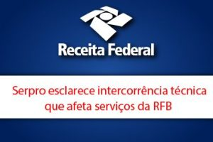 Intercorrência técnica afeta serviços da RFB