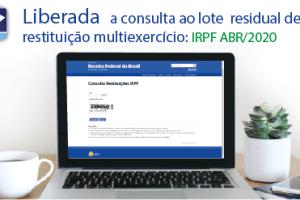 Receita abre hoje (07/04) a consulta ao lote residual de restituição multiexercício do IRPF do mês de ABR/2020