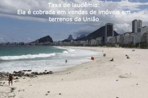 Agência Brasil explica: como funciona a taxa de laudêmio