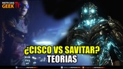 ¿Cisco Vs Savitar?