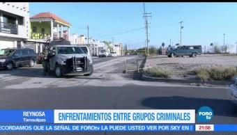 noticias, hora 21, Enfrentamientos, Reynosa, organizaciones criminales, violencia
