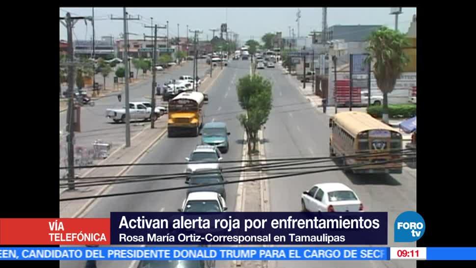 Activan alerta roja, enfrentamientos, Tamaulipas, Después de tres días de hechos violentos