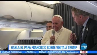 Papa Francisco, buscará, acuerdos, Donald Trump, sincero, reunón