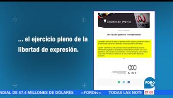 noticias, FOROtv, CIRT, condena, asesinatos de periodistas, Cámara Nacional de Radio y Televisión