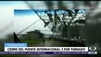 tornado, apagón en Nuevo Laredo, Tamaulipas, viento, cierre del puente internacional