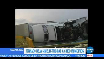 Tornado, municipios, Tamaulipas, sin luz