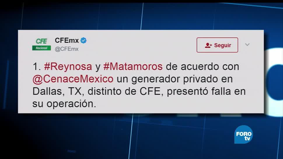 CFE reporta, apagón, Reynosa, Matamoros, generador, dallas texas