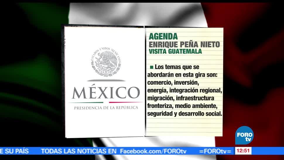 presidente Peña Nieto, gira de dos días, Guatemala, ambos países