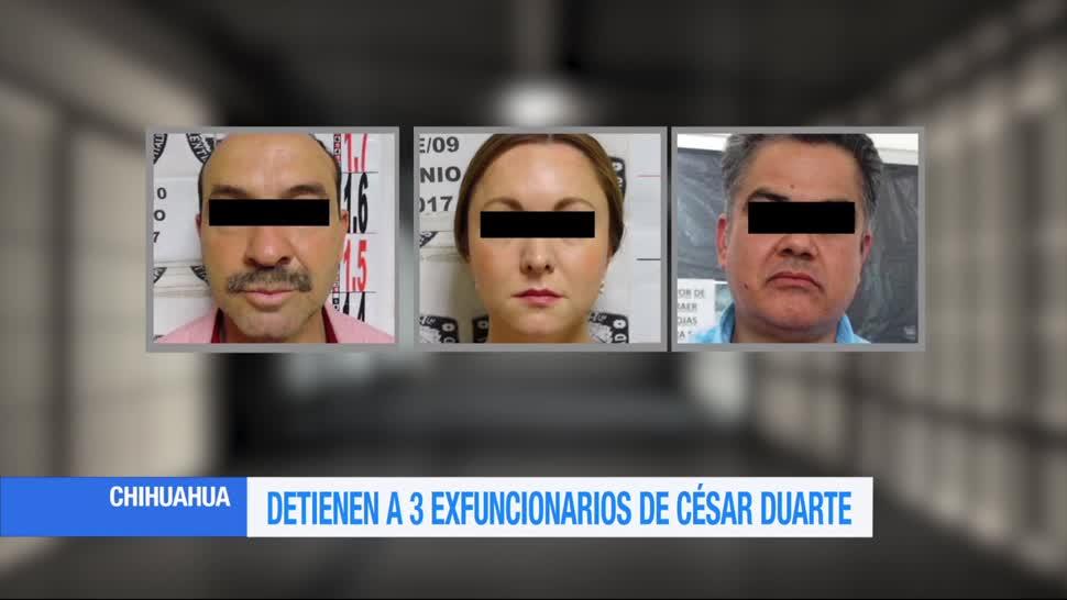 Detienen, ex funcionarios, César Duarte, Chihuahua