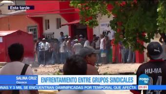Enfrentamiento, grupos, sindicales, CTM, Salina Cruz, en Oaxaca