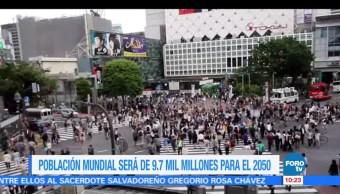 población mundial, 9.7 mil millones, 2050, reporte