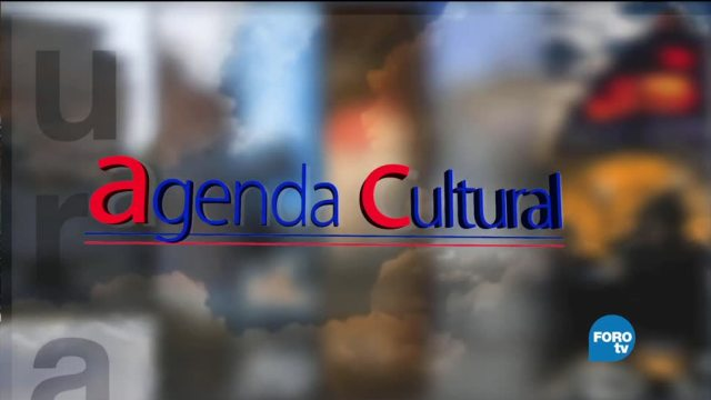noticias, televisa, La Agenda Cultural, fin de semana, Mario Campos, Ciudad de México